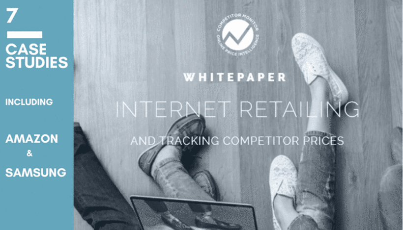 Whitepaper - Internet Retailing and Tracking Competitor Prices: The E-commerce Managers Handbook